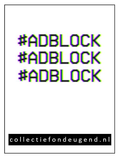 Poster #ADBLOCK collectiefondeugend.nl